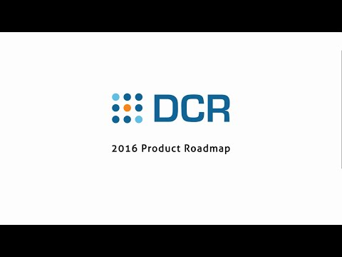 DCR's 2016 Future Forward Product Roadmap