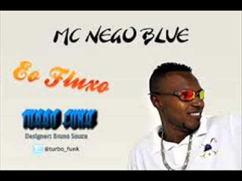 Baixar Funk Batidão-Mc Nego Blue - Só o Fluxo