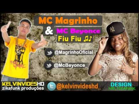 Baixar Mc Magrinho e Mc Beyonce Fiu Fiu ♪♫ (Com Letra) Musica Nova 2013