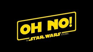 SOLO: A STAR WARS STORY: I have a bad feeling about this....