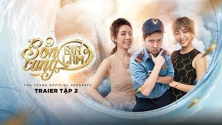 BỔN CUNG GIÁ LÂM - TRAILER TẬP 2 | Thu Trang, Trường Giang, Diệu Nhi, La Thành, Hoàng Phi