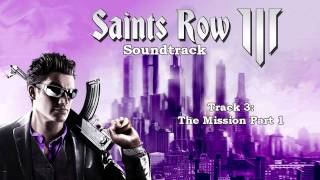 Saints Row: The Third [Soundtrack] - Track  03 - The Mission Part 1