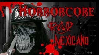 Horrorcore Rap Mexicano/ Rap muy brutal