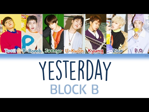 Block B (블락비) - Yesterday   Han/Rom/Eng   Color Coded Lyrics  