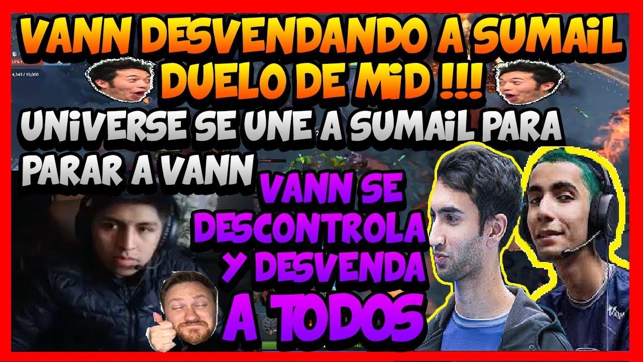 ¨DUELO DE MID: VANN VS SUMAIL¨ VANN SACA EL PROHIBIDO CONTRA SUMAIL Y  UNIVERSE - DOTA 2