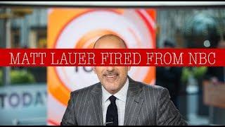 Matt Lauer fired from NBC's Today Show