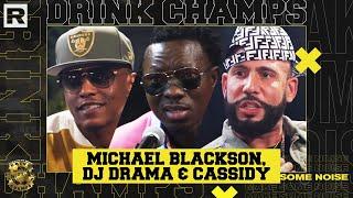 DJ Drama, Cassidy & Michael Blackson On Lil Uzi Vert, The 'Gangsta Grillz' Era & More   Drink Champs