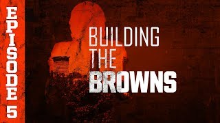2018 Building the Browns: Episode 5 | Cleveland Browns