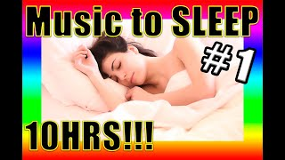🔴 BEST instrumental MUSIC to SLEEP 😴 10HRS!!! ✅ #1
