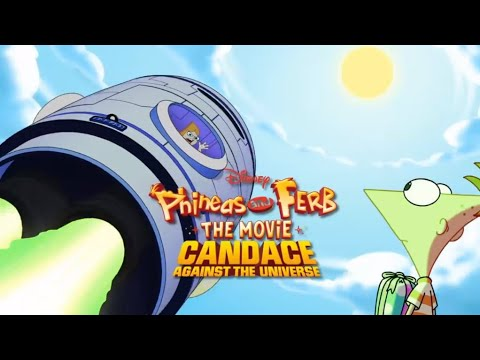 Phineas and Ferb the Movie: Candace Against the Universe'