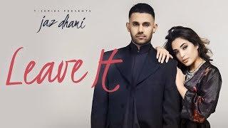 Leave It – Jaz Dhami