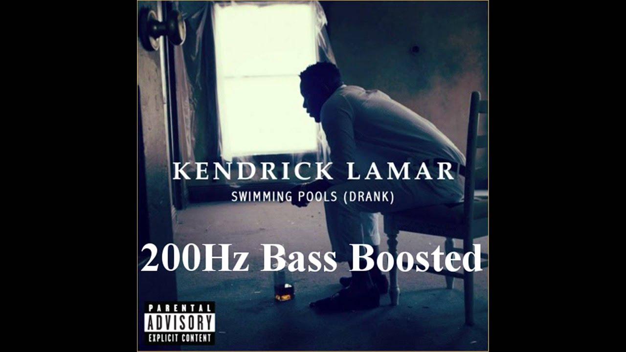 Kendrick Lamar Swimming Pools 200hz Bass Boosted Hd