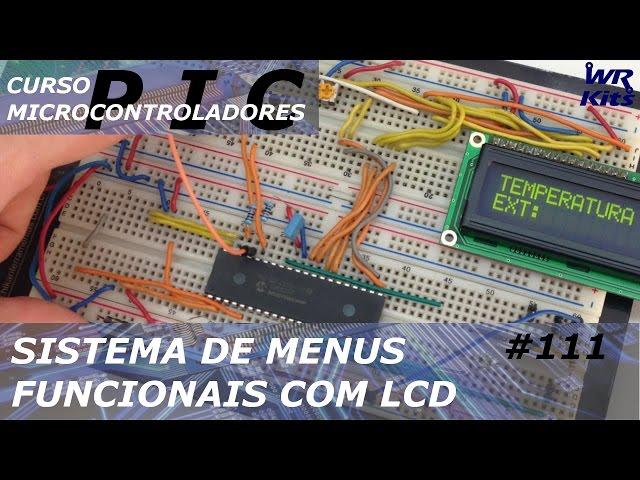 SISTEMA DE MENUS FUNCIONAIS COM LCD | Curso de PIC #111