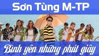 Sơn Tùng m-tp hé lộ về Bình Yên Những Phút Giây | Official Music Video