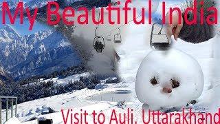 My beautiful India | Visit to   paradise Auli of Chamoli District in   Uttarakhand