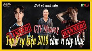 Liên quân top 5 sự kiện đình đám bé chanh bị cấm msuong đi rừng cho GTV và SADboy bị Cấm vì cày thuê