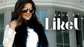 Like U – Kaur B Video HD