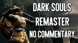 8 minutes of Dark Souls Remastered Footage - No Commentary