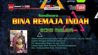 LIVE STREAMING BINA REMAJA INDAH EDISI MALAM || LIVE KAWOLU || RABU 26 JUNI 2019