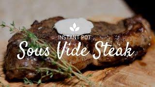 Sous vide Steak   Instant Pot