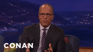Lester Holt: Trump's Attacks On The Media Are Liberating  - CONAN on TBS