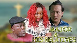 MAJOR & HIS RELATIVES [LATEST NOLLYWOOD MOVIES]