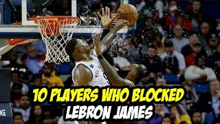 10 Players who Blocked Lebron James