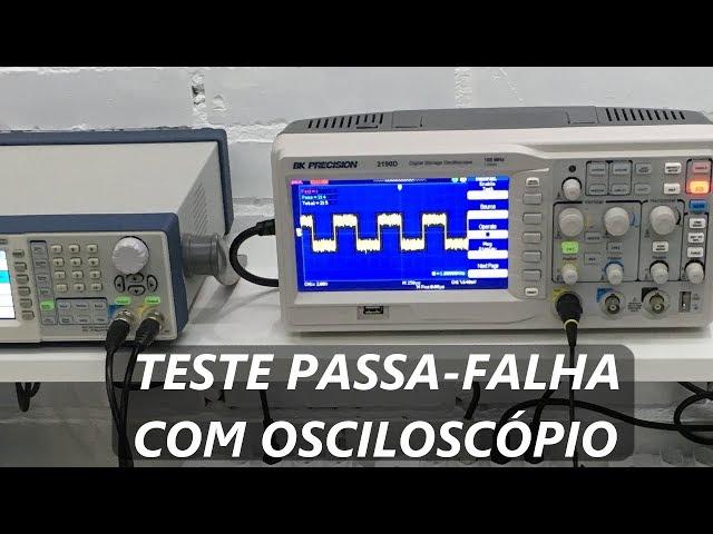 OSCILOSCÓPIO DIGITAL: TESTE PASSA-FALHA