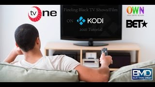 How To Stream Black TV Shows & Movies On Kodi 2016 | BET | OWN | TV One