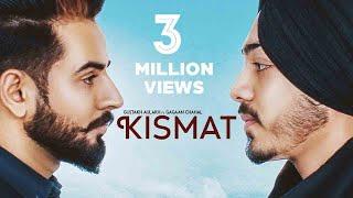 Kismat | (Full HD ) | Gustakh Aulakh Ft Gagaan Chahal | New Punjabi Songs 2018 | Latest Punjabi Song