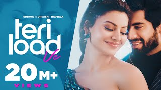 Teri Load Ve – Singga Ft Urvashi Rautela