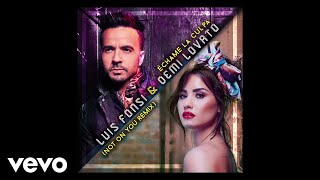 Luis Fonsi, Demi Lovato - Échame La Culpa (Not On You Remix/Audio)