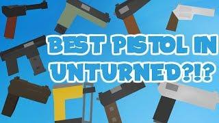 BEST PISTOL IN UNTURNED (PISTOL GUIDE)