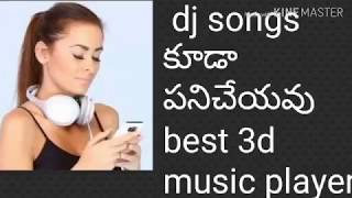 Best 3d music player some body knows you should be try 2018 Telugu