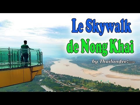 le sky walk de nong khai et sa superbe vue
