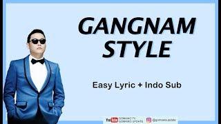 Easy Lyric PSY - GANGNAM STYLE by GOMAWO [Indo Sub]