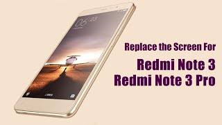 How to Replace the Redmi Note 3/Redmi Note 3 Pro Screen