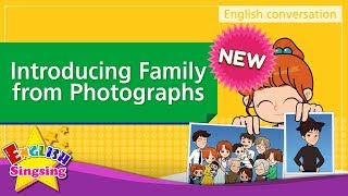 [NEW] 4. Introducing Family from Photographs (English Dialogue) - Role-play conversation for Kids
