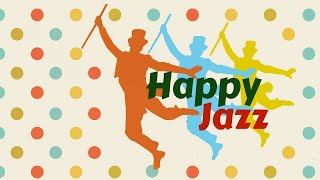 Happy Jazz Music - Uplifting Jazz Songs