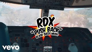 RDX – PUSH BACK [OFFICIAL VIDEO]
