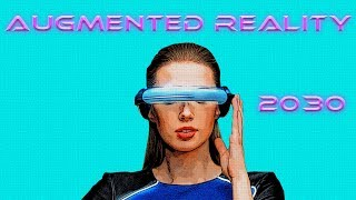 Augmented Reality 2030