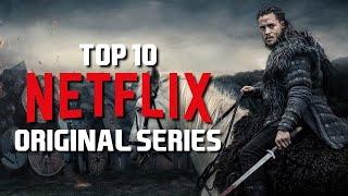 Top 10 Best Netflix Original Series to Watch Now! 2019