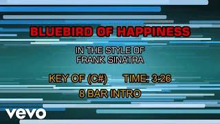 Frank Sinatra - Bluebird Of Happiness (Karaoke)