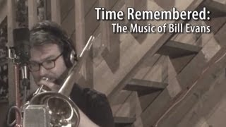Time Remembered: The Music of Bill Evans