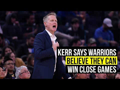 Kerr says young Warriors believe they can win
