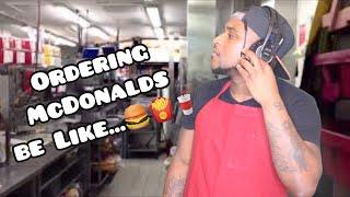 """Ordering Food at McDonalds be like"""