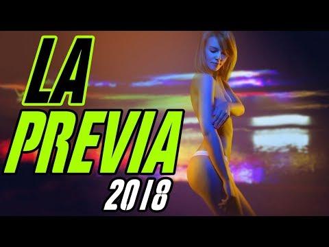 ► LA PREVIA 💣🔥 ★ 2018 (LO MAS ESCUCHADO🎵)