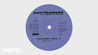 KAYTRANADA - NOTHIN LIKE U (Audio) ft. Ty Dolla Sign