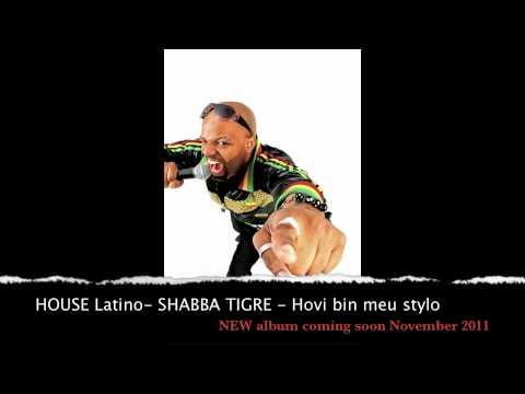 House Latino 2011 -Shabba Tigre - Hovi bin meu stylo (V-Portuguese))