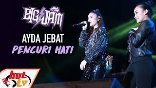 ( LIVE ) AYDA JEBAT - PENCURI HATI ( BIG JAM 2019 )